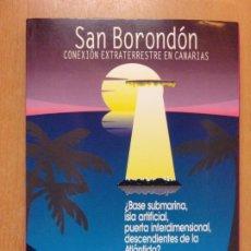 Libros de segunda mano: SAN BORONDÓN. CONEXIÓN EXTRATERRESTRE EN CANARIAS / PEDRO GONZALEZ VEGA / 1996. PROYECTO ARIDANE. Lote 222657075