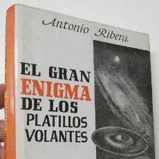 Libros de segunda mano: EL GRAN ENIGMA DE LOS PLATILLOS VOLANTES - ANTONIO RIBERA. Lote 222680358