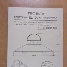 Libros de segunda mano: PROYECTO: CONSTRUIR EL OVNI TERRESTRE / LUCASCRIM / 1985. EDICIONES JOSÉ L. CASTILLO. Lote 222695781