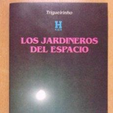 Libros de segunda mano: LOS JARDINEROS DEL ESPACIO / TRIGUEIRINHO / 3ª ED. 1993. KIER. Lote 222696597