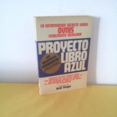 Libros de segunda mano: BRAD STEIGER - PROYECTO LIBRO AZUL, LA INFORMACION SECRETA SOBRE OVNIS FINALMENTE REVELADA - 1976. Lote 222698263