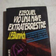 Libros de segunda mano: EZEQUIEL VIO UNA NAVE EXTRATERRESTRE. J. F. BLUMRICH. EDITORIAL ATE. Lote 222718797