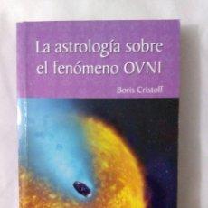Libros de segunda mano: LA ASTROLOGÍA SOBRE EL FENÓMENO OVNI / B. CRISTOFF. Lote 222821038