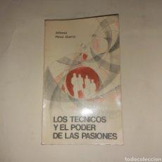 Libros de segunda mano: LOS TÉCNICOS Y EL PODER DE LAS PASIONES DE ALFONSO PÉREZ-GUERRA. Lote 223911312