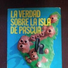 Libri di seconda mano: LA VERDAD SOBRE LA ISLA DE PASCUAL MAURICE PAULETTE DERIBERE. GASTOS ENVIO CERTIFICADO INCLUIDOS. Lote 224336941