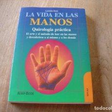 Libros de segunda mano: LA VIDA EN LAS MANOS. QUIROLOGÍA PRÁCTICA. LORRAINE BRAIS. EDICIONES ROBINBOOK. 1997.. Lote 224460800