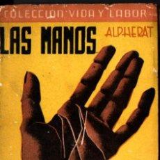 Libros de segunda mano: ALPHERAT : LAS MANOS HABLAN (PAX, MÉXICO, 1952) QUIROMANCIA. Lote 224477461