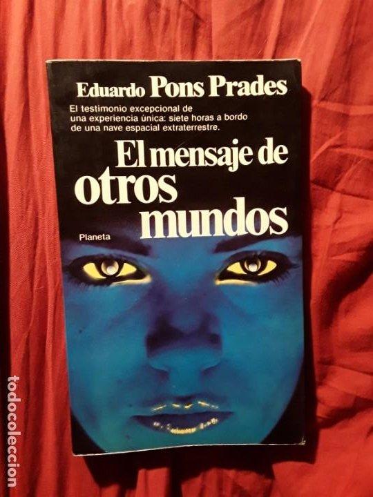 EL MENSAJE DE OTROS MUNDOS, DE EDUARDO PONS PRADES. ESCASO. EXCELENTE ESTADO. (Libros de Segunda Mano - Parapsicología y Esoterismo - Ufología)
