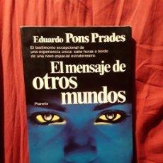 Libros de segunda mano: EL MENSAJE DE OTROS MUNDOS, DE EDUARDO PONS PRADES. ESCASO. EXCELENTE ESTADO.. Lote 288380963