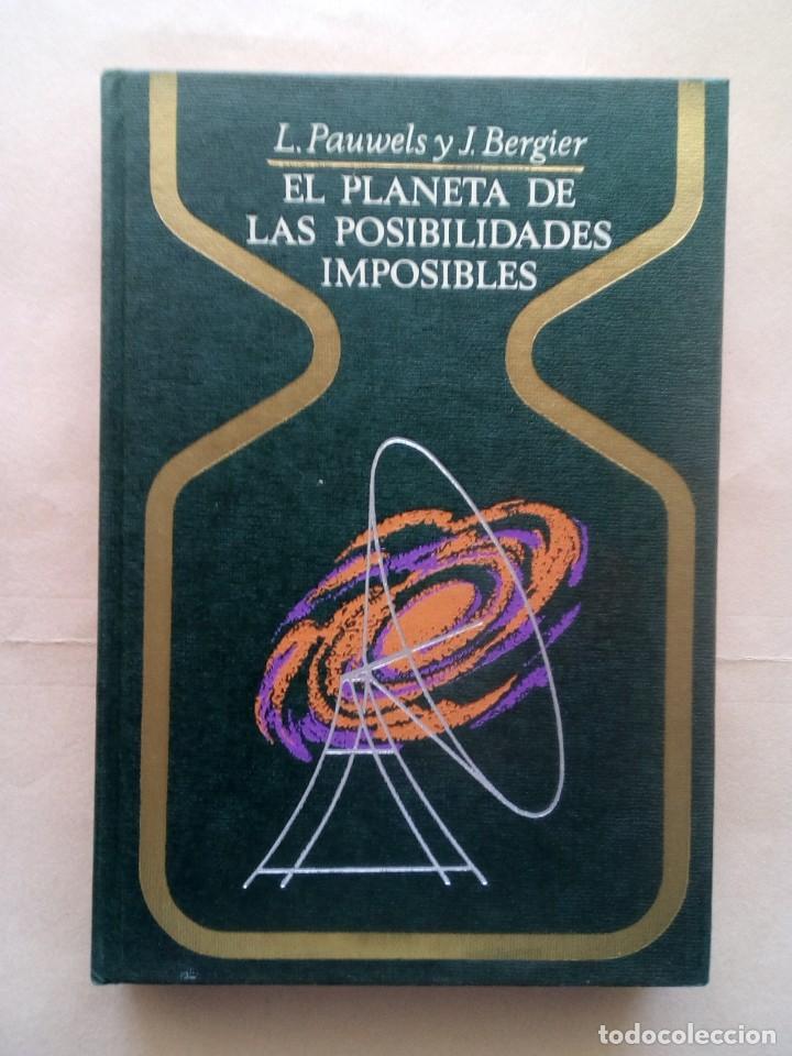 BERGIER-EL PLANETA DE LAS POSIBILIDADES IMPOSIBLES. (Libros de Segunda Mano - Parapsicología y Esoterismo - Ufología)