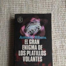 Libros de segunda mano: EL GRAN ENIGMA DE LOS PLATILLOS VOLANTES / ANTONIO RIBERA. Lote 225191360