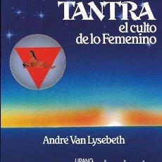 Libros de segunda mano: TANTRA: EL CULTO DE LO FEMENINO. Lote 225877420