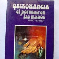 Libros de segunda mano: QUIROMANCIA EL PORVENIR EN LAS MANOS MARC PERRIER IBERLIBRO. Lote 203383403