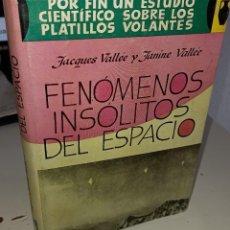 Libri di seconda mano: FENÓMENOS INSÓLITOS DEL ESPACIO - VALLÉE. Lote 227190609