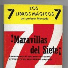 Livres d'occasion: LOS LIBROS MÁGICOS DEL PROFESOR MONCADA. MARAVILLAS DEL SIETE, 1ª EDICION 1975. EDIT. NOVARO, MEXICO. Lote 227824270