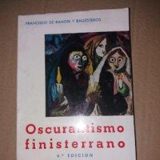 Libros de segunda mano: OSCURANTISMO FINISTERRANO, 2ª EDICION 1970. FRANCISCO DE RAMON BALLESTEROS, PORTO Y CIA. EDITORES.. Lote 227826010