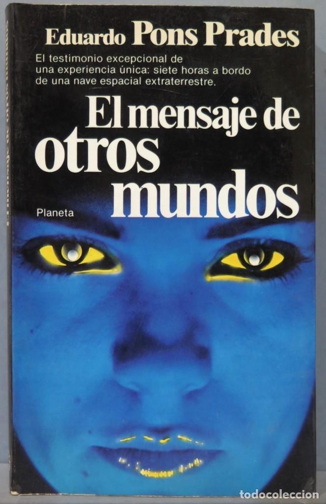 EL MENSAJE DE OTROS MUNDOS. EDUARDO PONS PRADES (Libros de Segunda Mano - Parapsicología y Esoterismo - Ufología)