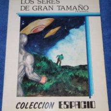 Libros de segunda mano: LOS SERES DE GRAN TAMAÑO - COLECCIÓN ESPACIO - J. M. SESMADAL - EDITORIAL TEYKAL (1982). Lote 228189215