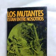 Libri di seconda mano: LOS MUTANTES ESTAN ENTRE NOSOTROS / OSCAR CABALLERO. Lote 228412370