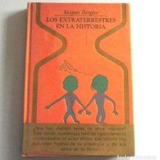 Libros de segunda mano: LOS EXTRATERRESTRES EN LA HISTORIA LIBRO JACQUES BERGIER MISTERIO ALIENÍGENAS -¿ OVNIS UFOLOGÍA ? OM. Lote 229367685