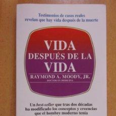Libri di seconda mano: VIDA DESPUÉS DE LA VIDA / RAYMOND A. MOODY / 10 ED. 2010. NUEVOS TEMAS. EDAF. Lote 232426330