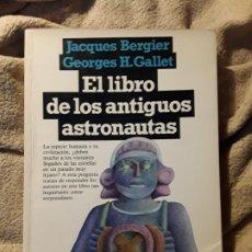 Libros de segunda mano: EL LIBRO DE LOS ANTIGUOS ASTRONAUTAS, DE BERGIER Y GALLET. UNICO EN TC. FOTOS. VON DANIKEN. Lote 233102050