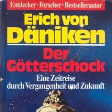 Libros de segunda mano: LIBRO EL RETORNO DE LOS DIOSES DE ERICH VON DANIKEN EN ALEMAN - TAPA DURA ORO OVINIS EXTRATERRESTRES. Lote 234693405