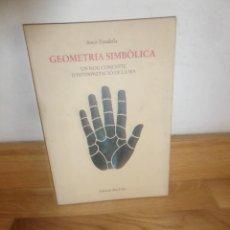 Libros de segunda mano: GEOMETRIA SIMBOLICA UN NOU CONCEPTE D'INTERPRETACIO DE LA MA - AMOR ESTADELLA DISPONGO DE MAS LIBROS. Lote 234822150