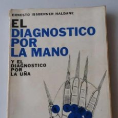 Libros de segunda mano: EL DIAGNOSTICO POR LA MANO / ERNESTO ISSBERNER HALDANE (ED. KIER) (QUIROMANCIA). Lote 234938630