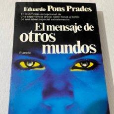 Libros de segunda mano: EL MENSAJE DE OTROS MUNDOS, EDUARDO PONS PRADES 1 EDICION. Lote 234979590