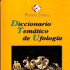 Libros de segunda mano: DICCIONARIO TEMATICO DE UFOLOGÍA - MATIAS MOREY RIPOLL. Lote 236639810