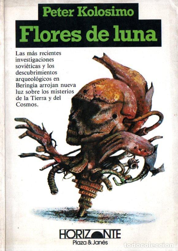 PETER KOLOSIMO : FLORES DE LUNA (PLAZA JANÉS, 1982) (Libros de Segunda Mano - Parapsicología y Esoterismo - Ufología)