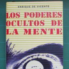 Libros de segunda mano: LOS PODERES OCULTOS DE LA MENTE - ENRIQUE DE VICENTE. Lote 237322030