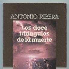 Libros de segunda mano: LOS DOCE TRIÁNGULOS DE LA MUERTE - ANTONIO RIBERA - PLAZA & JANES - 1987 - 1ª EDICIÓN. Lote 239367880