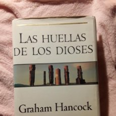 Libros de segunda mano: LAS HUELLAS DE LOS DIOSES, DE GRAHAM HANCOCK. TAMAÑO GRANDE, TAPA DURA. MUY BUSCADO. Lote 239901055