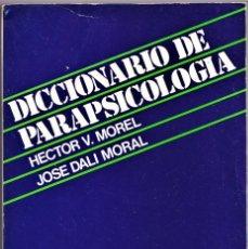 Livres d'occasion: DICCIONARIO DE PARAPSICOLOGÍA - ED. KIER 1980 - HÉCTOR V. MOREL, JOSÉ DALÍ MORAL. Lote 240596690
