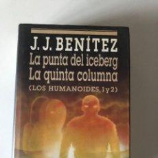 Libros de segunda mano: LA PUNTA DEL ICEBERG Y LA QUINTA COLUMNA, J.J. BENÍTEZ, ED. CÍRCULO DE LECTORES. Lote 240684335