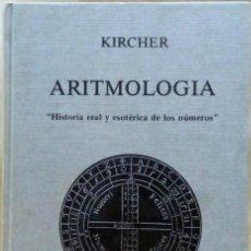 Libros de segunda mano: ATANASIO KIRCHER - ARITMOLOGÍA. BREOGAN, 1984.. Lote 241892465