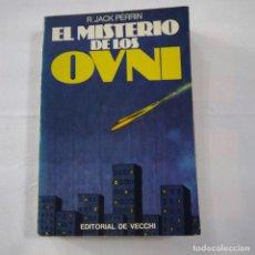 Libros de segunda mano: EL MISTERIO DE LOS OVNI - R. JACK PERRIN - EDITORIAL DE VECCHI - 1978. Lote 244547855