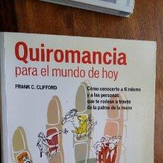 Libros de segunda mano: QUIROMANCIA PARA EL MUNDO DE HOY - CLIFFORD, FRANK C.. Lote 244567550