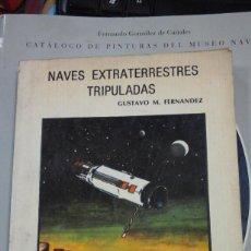 Libros de segunda mano: NAVES EXTRATERRESTRES TRIPULADAS (BUENOS AIRES, 1976). Lote 244587305