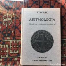 Libros de segunda mano: ARITMOLOGÍA. KIRCHER. HISTORIA REAL Y ESOTÉRICA DE LOS NÚMEROS. BREOGÁN. Lote 244784400