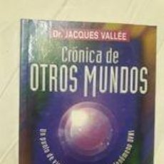Libros de segunda mano: CRÓNICA DE OTROS MUNDOS / DR. JACQUES VALLÉE / EDI. TIKAL. Lote 245255355