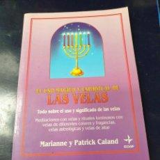 Libros de segunda mano: EL USO MÁGICO Y ESPIRITUAL DE LAS VELAS MARIANNE Y PATRICK CALAND. Lote 245634310