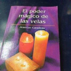 Libros de segunda mano: EL PODER MÁGICO DE LAS VELAS JEAN-LUC CARADEAU. Lote 245635215