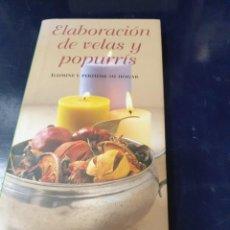 Libros de segunda mano: ELABORACIÓN DE VELAS Y POPURRÍS CATHERINE BARDEY. Lote 245640405