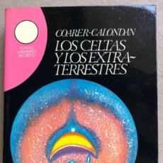 Libros de segunda mano: LOS CELTAS Y LOS EXTRATERRESTRES. COARER CALONDAN. PUNTO UNIVERSO SECRETO. EDICIONES AURA 1974.. Lote 133832885