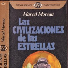 Libros de segunda mano: LAS CIVILIZACIONES DE LAS ESTRELLAS - MARCEL MOREAU - REALISMO FANTÁSTICO - PLAZA JANÉS 1976. Lote 249001010