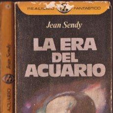 Libros de segunda mano: LA ERA DEL ACUARIO - JEAN SENDY - REALISMO FANTÁSTICO - PLAZA JANÉS 1976. Lote 249001775