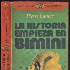 Libros de segunda mano: LA HISTORIA EMPIEZA EN BIMINI - PIERRE CARNAC - REALISMO FANTÁSTICO - PLAZA JANÉS 1975. Lote 249003075